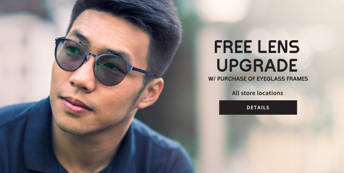 Free Lens Upgrade with Purchase of Eyeglass Frames
