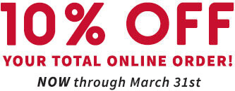 10 Percent Off your total order now until March 1st